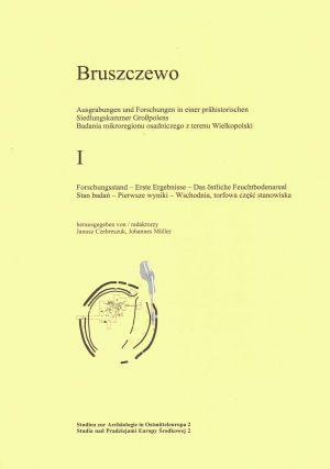 Bruszczewo. Ausgrabungen und Forschungen in einer prähistorischen Siedlungskammer Grosspolens