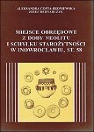 Miejsce obrzędowe z doby neolitu i schyłku starożytności w Inowrocławiu, stan. 58.
