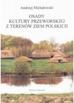 Osady kultury przeworskiej z terenów ziem polskich