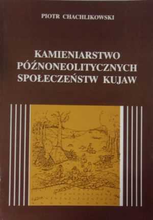 Kamieniarstwo późnoneolitycznych społeczeństw Kujaw