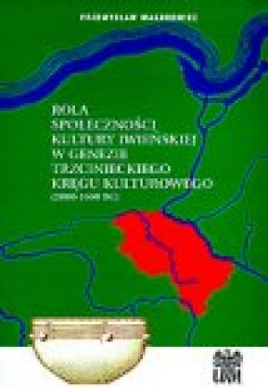Rola społeczności kultury iwieńskie w genezie trzcinieckiego kręgu kulturowego (2000-1600 BC)