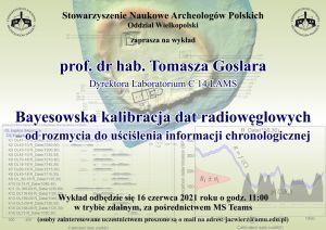 """Wykład pt. """"Bayesowska kalibracja dat radiowęglowych – od rozmycia do uściślenia informacji chronologicznej"""""""
