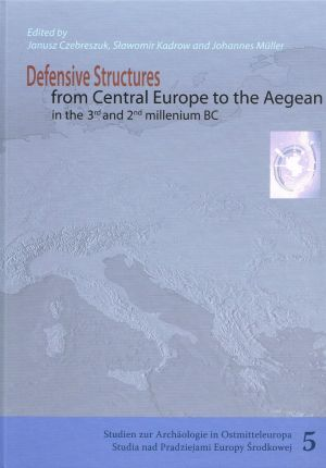 Defensive Structures from Central Europe to the Aegean in the 3rd and 2nd millenium BC