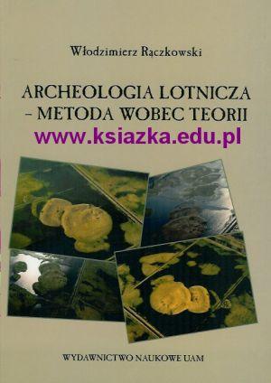 Archeologia lotnicza - metoda wobec teorii