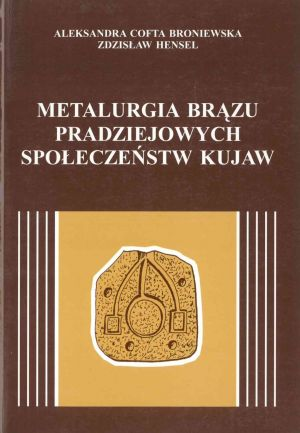 Metalurgia brązu pradziejowych społeczeństw Kujaw